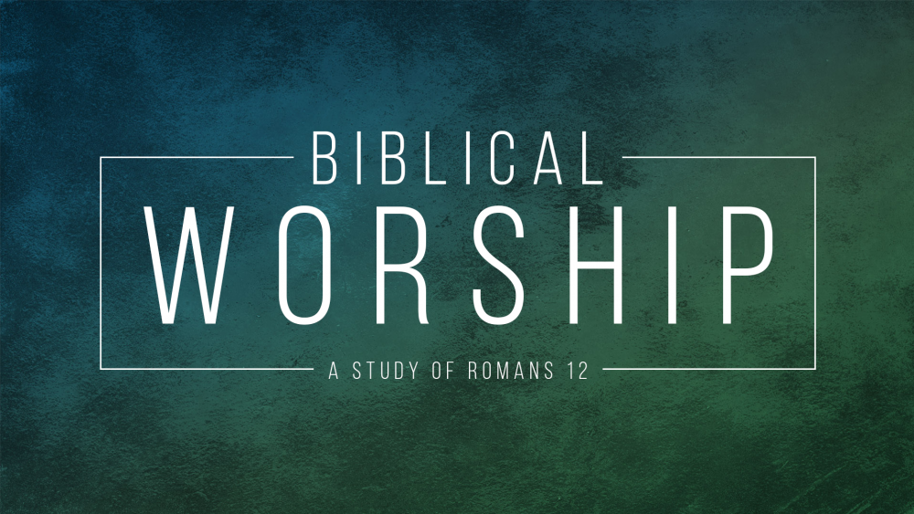 Biblical Worship Series